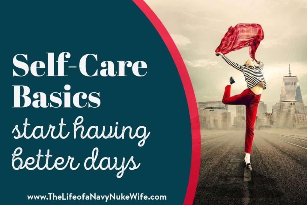 self care basics start having better days