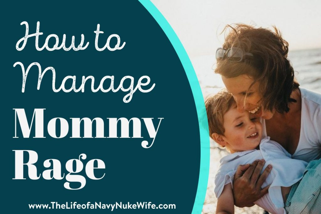 mom holding little boy with how to manage mommy rage written across